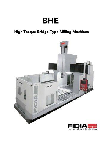 BHE High Torque Bridge Type Milling Machines