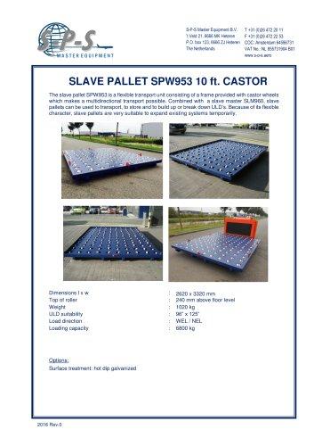 SLAVE PALLET SPW953 10 FT. CASTOR
