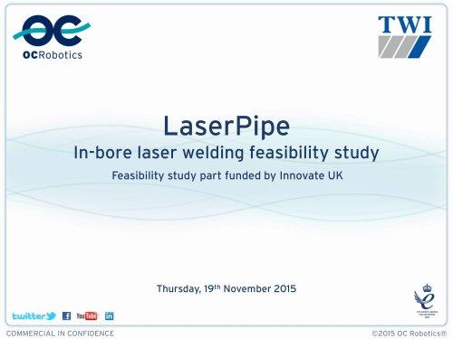 LaserPipe Demonstration Day - Presentation Slides